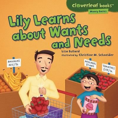 Lily Learns About Wants and Needs By Bullard, Lisa/ Schneider, Christine M. (ILT)